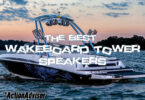 The Best Wakeboard Tower Speakers