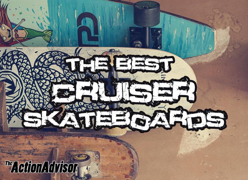 The Best Cruiser Skateboards