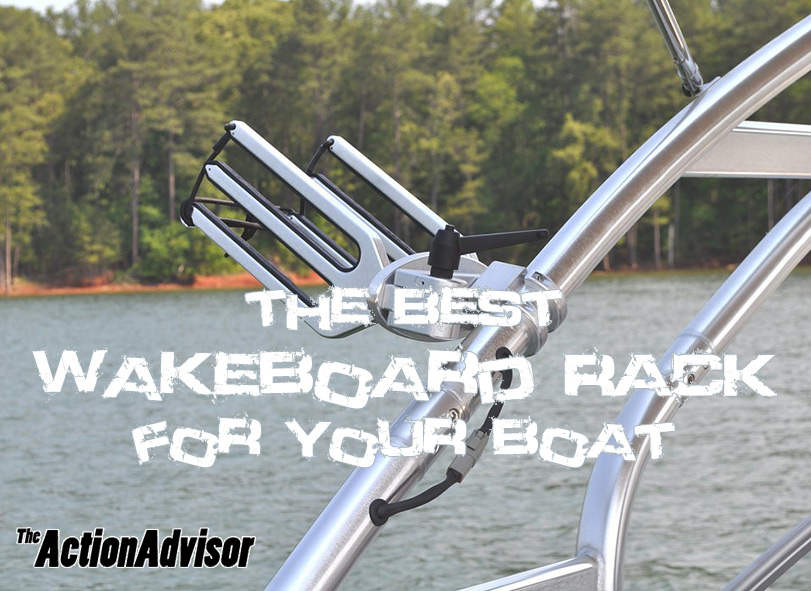 The Best Wakeboard Rack For Your Boat