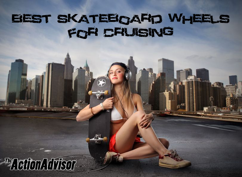The Best Skateboard Wheels for Cruising