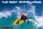 The Best Skimboards