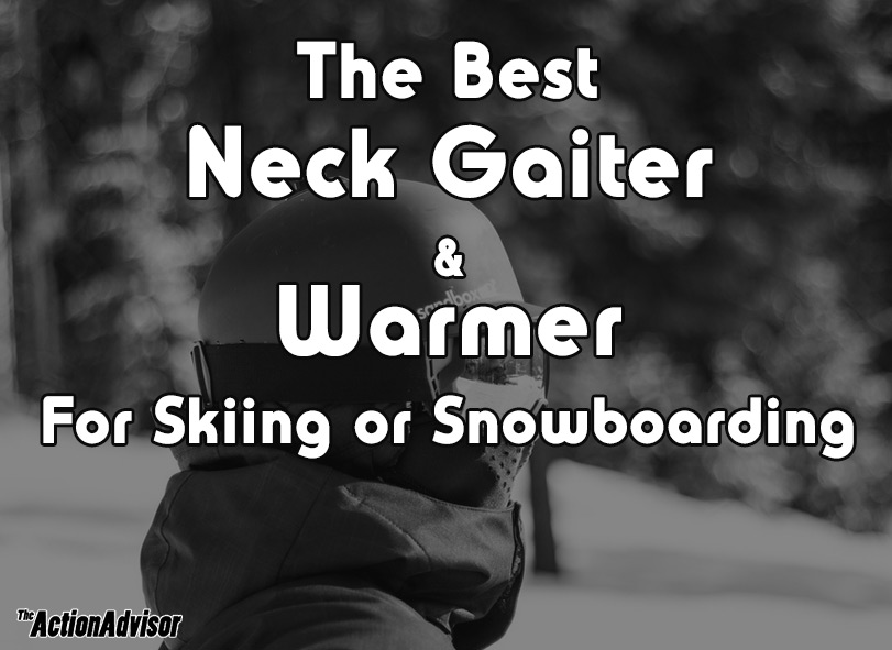 The Best Neck Gaiter & Warmer For Skiing or Snowboarding